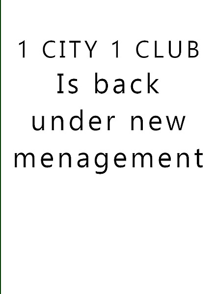 1 CITY 1 CLUB New Management
