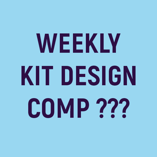 Weekly Kit Design Comp