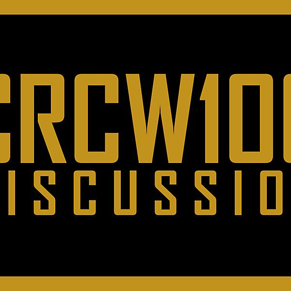 CRCW100 DISCUSSION AND BEYOND