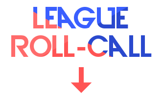 League Roll-Call (vol. who's still down)